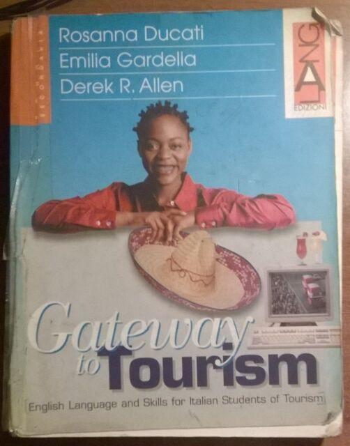 Gateway to Tourism. Gardella, Ducati, Allen, - 2002,  Lang edizioni - L