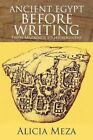 Ancient Egypt Before Writing: From Markings to Hieroglyphs by Alicia Meza (Paperback / softback, 2012)