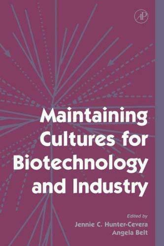 Maintaining Cultures for Biotechnology and Industry by Hunter-Cevera, J. C.