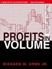 Profits in Volume: Equivolume Charting by Richard W Arms (Paperback / softback, 1971)