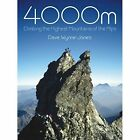 4000M: Climbing the Highest Mountains of the Alps by Dave Wynne-Jones (Paperback, 2016)