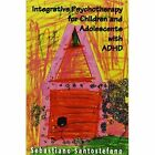 Integrative Psychotherapy for Children and Adolescents with ADHD by Sebastiano Santostefano (Paperback, 1995)