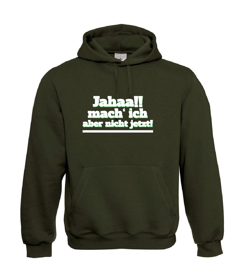 Jahaa   mach´ich aber nicht jet I Sprüche Sprüche Sprüche I Fun I Lustig bis 5XL I Herren Hoodie | Gewinnen Sie das Lob der Kunden  52052f
