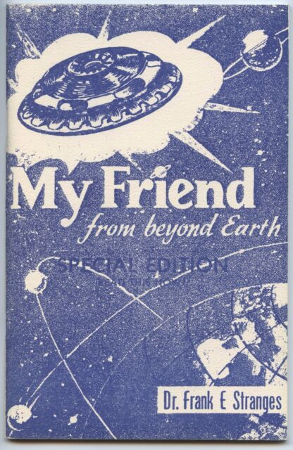 My Friend From Beyond Earth by Dr. Frank E Stranges Special Ed. 1981 Val Thor