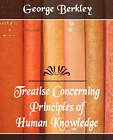 Treatise Concerning the Principles of Human Knowledge by Berkley George Berkley, George Berkley (Paperback / softback, 2007)