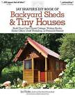 Jay Shafer's DIY Book of Backyard Sheds and Tiny Houses by Jay Shafer (Paperback, 2011)