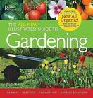 The All-New Illustrated Guide to Gardening: Planning, Selection, Propagation, Organic Solutions by Trevor Cole (Hardback)