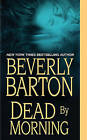 Dead By Morning by Beverly Barton (Paperback, 2011)