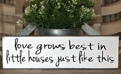 Rustic Wood Sign Love Grows Best In Little Houses Home Decor