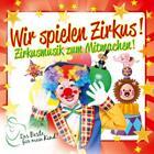Wir Spielen Zirkus! Das Beste Für Mein Kind von Various Artists (2012)