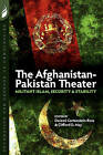 The Afghanistan-Pakistan Theater: Militant Islam, Security & Stability by Hassan Abbas, Clifford D May, Daveed Gartenstein-Ross (Paperback / softback, 2010)