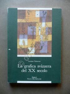La-Grafica-Svizzera-del-XX-Secolo-Luciana-Tabarroni-Nuova-Alfa-Editoriale-1993