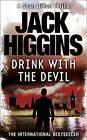 Drink with the Devil by Jack Higgins (Paperback, 2011)