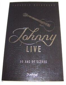 Johnny Hallyday - livre Johnny Live - 50 ans de scènes NEUF