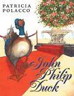 John Philip Duck 9780399242625 by Patricia Polacco Misc