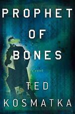Prophet of Bones by Ted Kosmatka-2013 Thriller-hardcover/dust jacket
