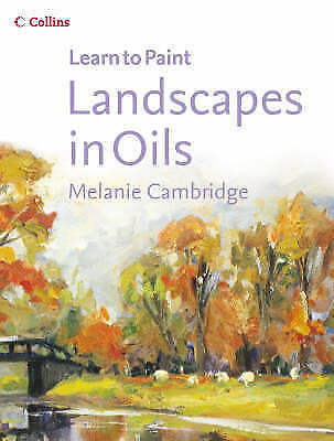 Cambridge, Melanie, Landscapes in Oils (Collins Learn to Paint), Very Good Book