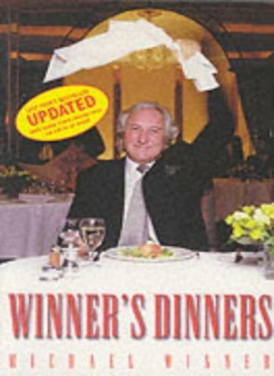 Winner's Dinners: The Good, the Bad and the Unspeakable,Michael Winner