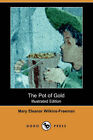 The Pot of Gold (Illustrated Edition) (Dodo Press) by Mary Eleanor Wilkins-Freeman (Paperback / softback, 2007)