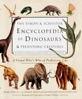 The Simon and Schuster Encyclopedia of Dinosaurs and Prehistoric Creatures : A Visual Who's Who of Prehistoric Life by Brian Gardiner, Douglas Dixon, Colin Harrison, Douglas Palmer and Barry Cox (1999, Hardcover, Revised)