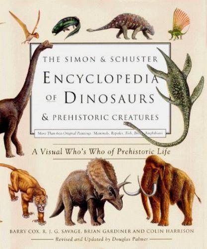 The Simon & Schuster Encyclopedia of Dinosaurs and Prehistoric Creatures: A Visu