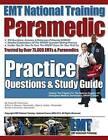 EMT National Training Paramedic Practice Questions & Study Guide by MR Arthur S Reasor, MR Ryan L Asher, MR Travis W Holycross (Paperback / softback, 2013)