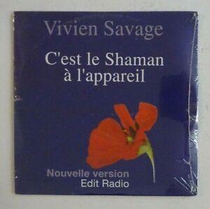 VIVIEN-SAVAGE-C-039-EST-LE-SHAMAN-A-L-039-APPAREIL-CD-Single-NEUF-NEW