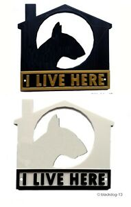 English-Bull-Terrier-I-Live-Here-3D-Dog-Plaque-House-Garden-Gate-Door-Sign