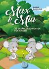 Max und Mia von Nadine Backhaus (2017, Taschenbuch)