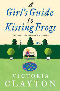 A-Girl-039-s-Guide-to-Kissing-Frogs-by-Victoria-Clayton