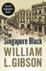 Singapore Black by William L. Gibson (Paperback, 2013)