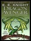 Dragon Avenger by E. E. Knight (CD-Audio, 2009)