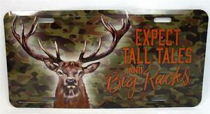 Expect Tall Tales and Big Racks Car Truck Tag Novelty License Plate Deer Hunter
