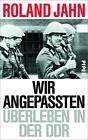 Wir Angepassten von Roland Jahn (2014, Gebundene Ausgabe)