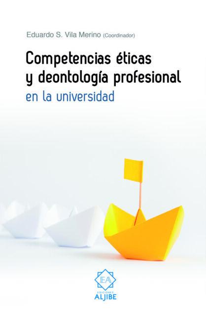 Competencias éticas y deontología profesional en la universidad