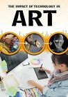 The Impact of Technology in Art by Alex Woolf (Hardback, 2015)