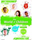 The World of Children by Greg Li Cook and Joan Littlefield Cook (2013, Paperback)