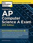 Cracking the AP Computer Science A Exam: 2017 Edition by Princeton Review (Paperback, 2016)