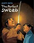Perfect Sword by Scott Goto (Paperback, 2010)