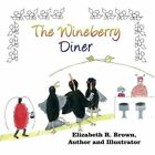 Wineberry Diner 9781456079369 by Elizabeth R Brown Paperback