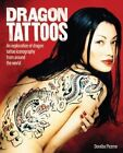 Dragon Tattoos an Exploration of Dragon Tattoo Iconography From Around The Worl
