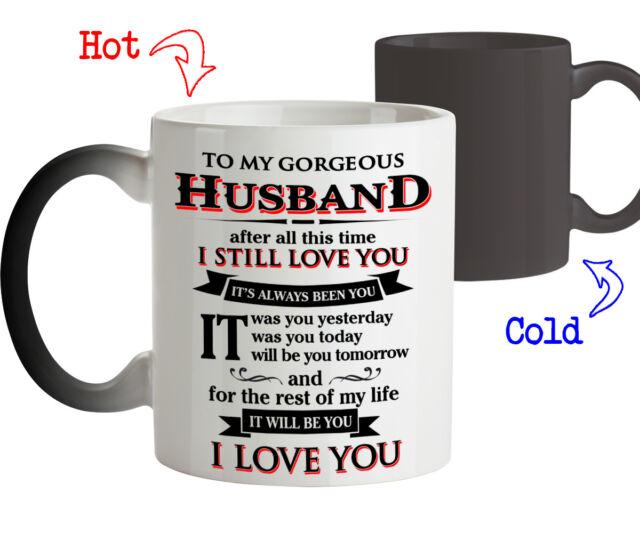Magic Mug Gift for Gorgeous Husband I Love Your - Birthday Love Gift for Husband