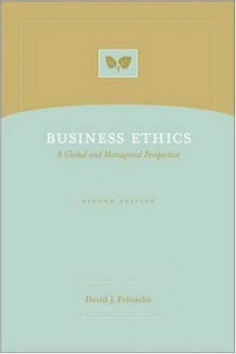 Business Ethics : A Global and Managerial Perspective by Fritzsche, David J.