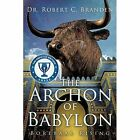 The Archon of Babylon by Dr Robert C Branden (Paperback / softback, 2012)