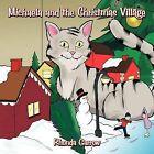 Michaela and the Christmas Village by Rhonda Garrow (Paperback, 2011)