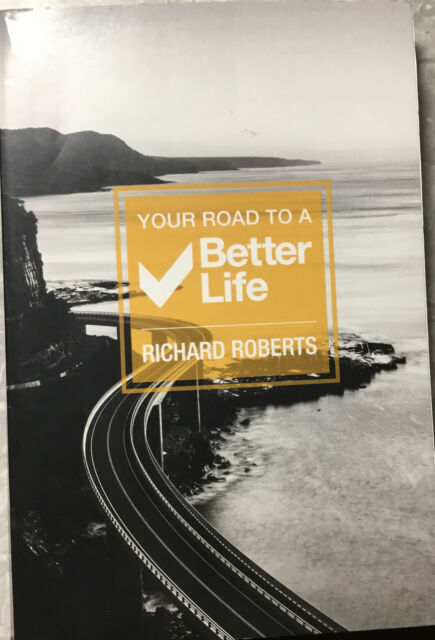 Your Road to a Better Life by Richard Roberts (2017, Trade Paperback) NEW Book