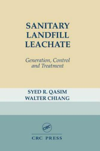 Sanitary Landfill Leachate : Generation, Control and Treatment by Steven...