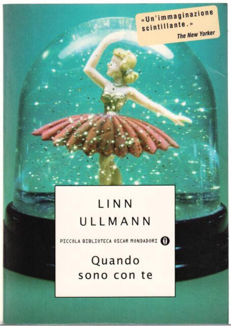 Linn Ullmann QUANDO SONO CON TE 1^ed. Piccola Biblioteca Oscar cop.morbida