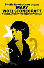 Sheila Rowbotham Presents Mary Wollstonecraft: A Vindication for the Rights of Woman by Mary Wollstonecraft (Paperback, 2010)