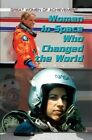 Women in Space Who Changed the World by Sonia Gueldenpfennig (Hardback, 2011)